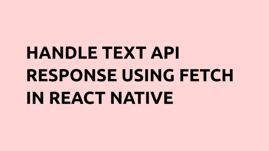 Text response react native fetch